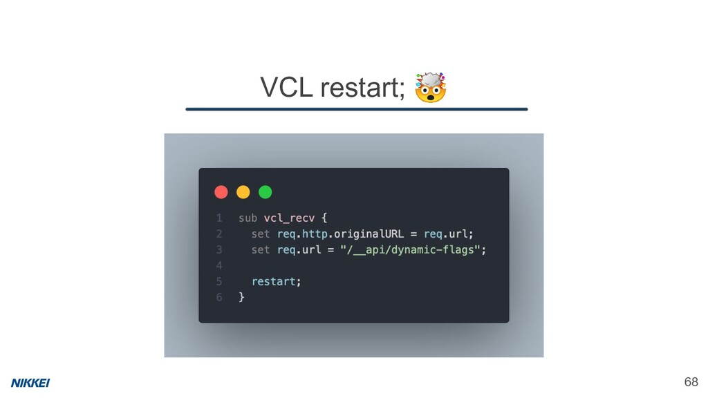 VCL restart;  68