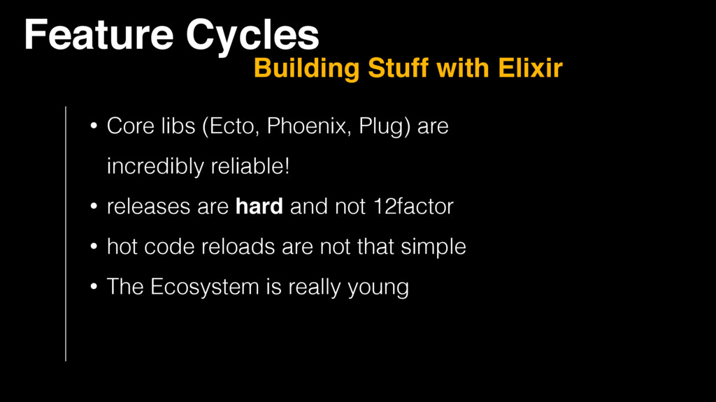 Feature Cycles Building Stuff with Elixir • Cor...