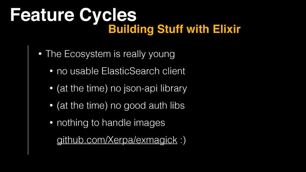 Feature Cycles Building Stuff with Elixir • The...