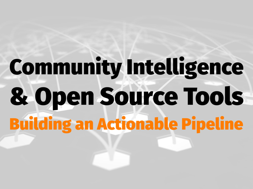 Community Intelligence & Open Source Tools Buil...