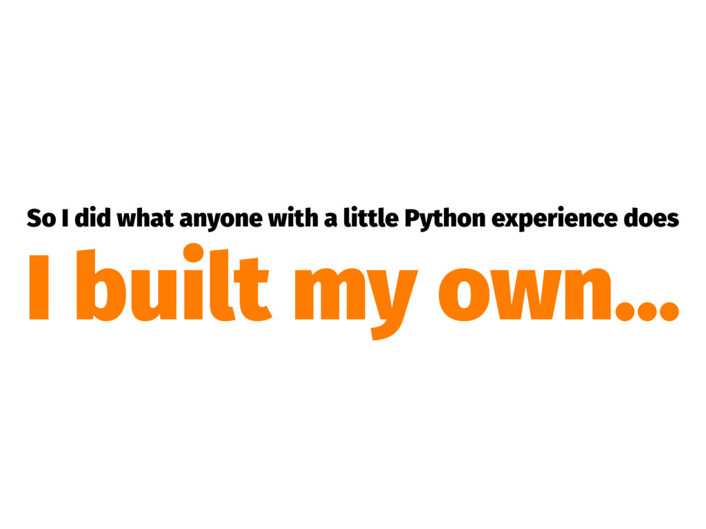So I did what anyone with a little Python exper...