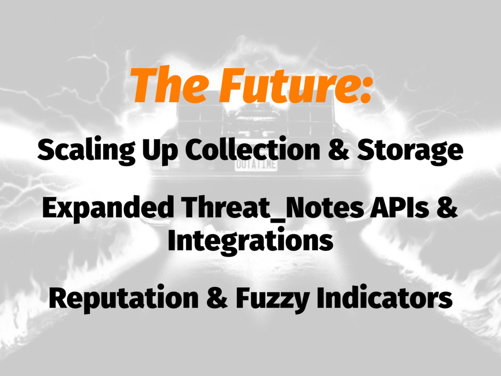 The Future: Scaling Up Collection & Storage Exp...