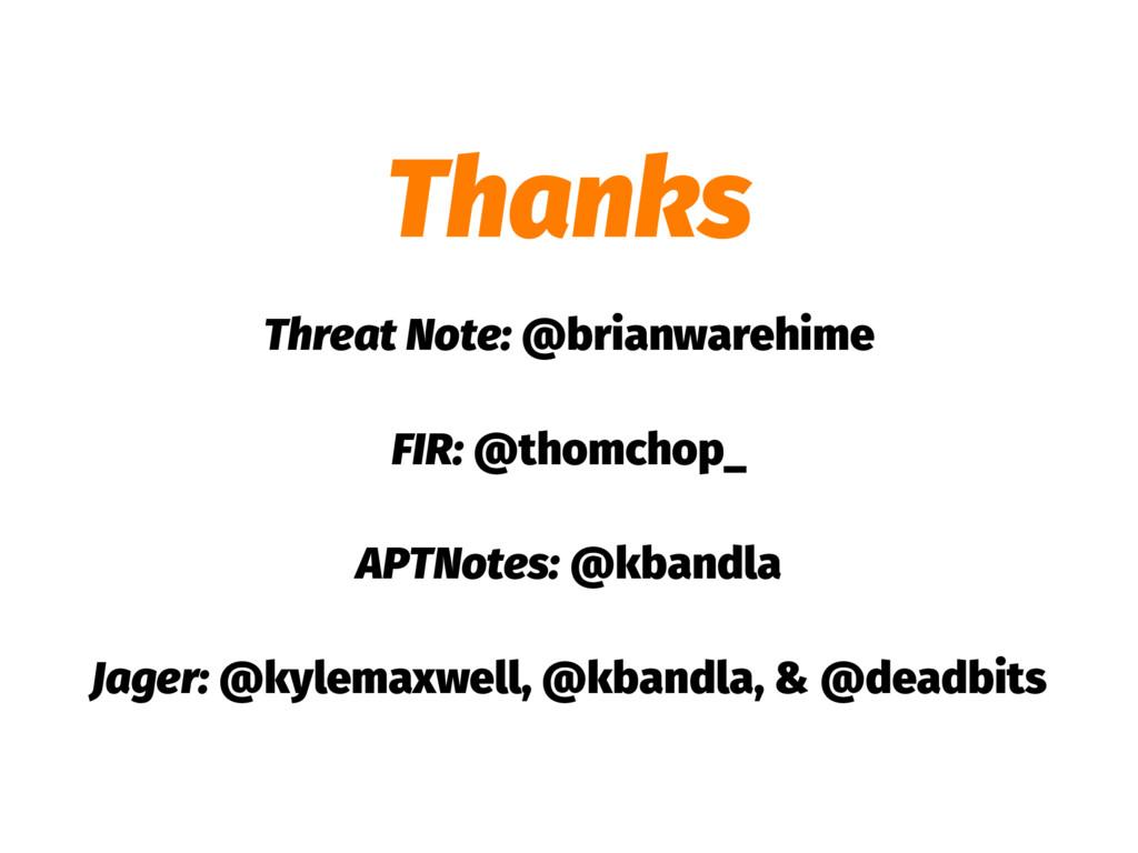 Thanks Threat Note: @brianwarehime FIR: @thomch...