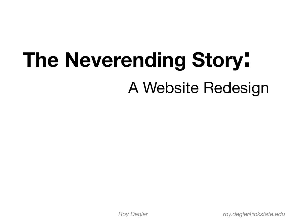 The Neverending Story: A Website Redesign roy.d...