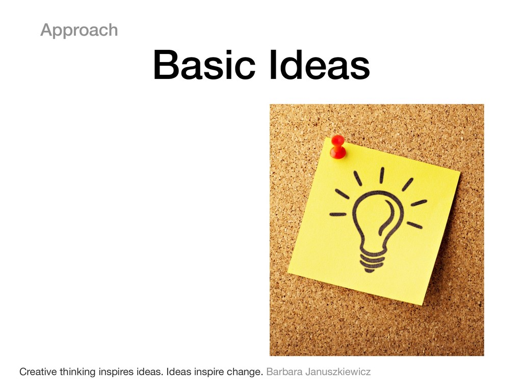 Approach Basic Ideas Creative thinking inspires...