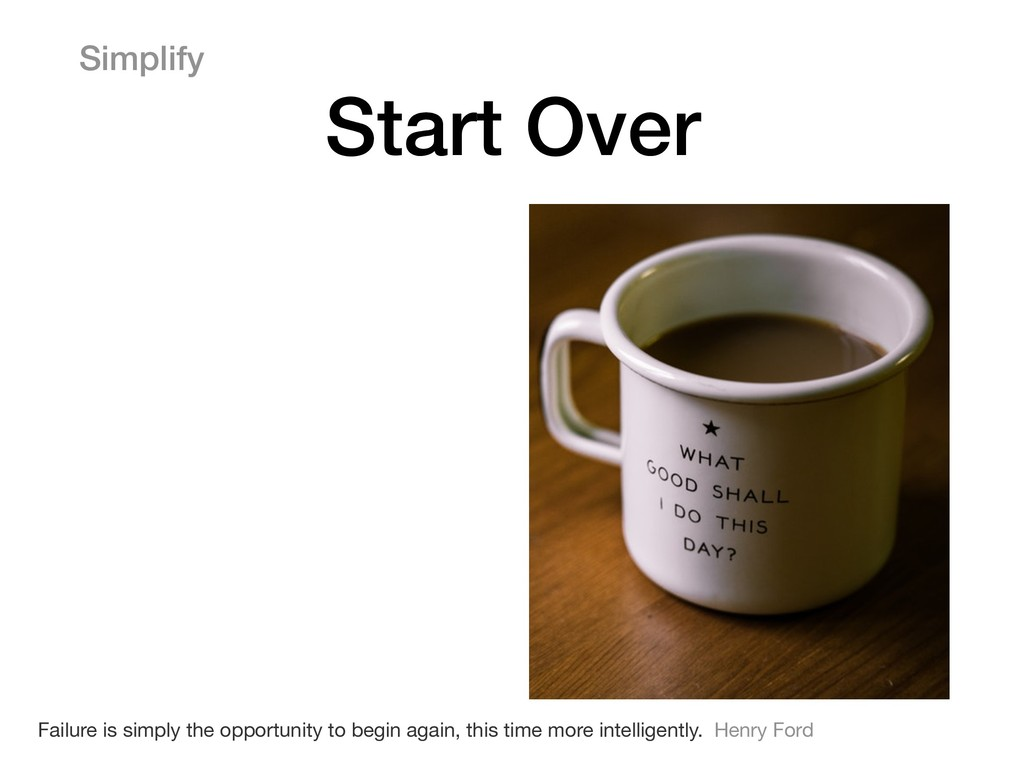 Simplify Start Over Failure is simply the oppor...
