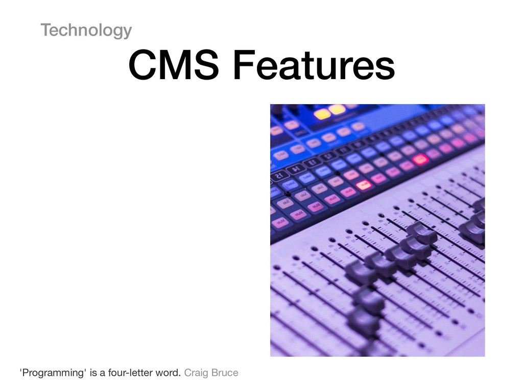 Technology CMS Features 'Programming' is a four...