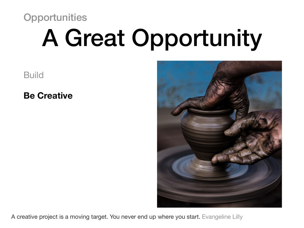 Build  Be Creative Opportunities A Great Opport...
