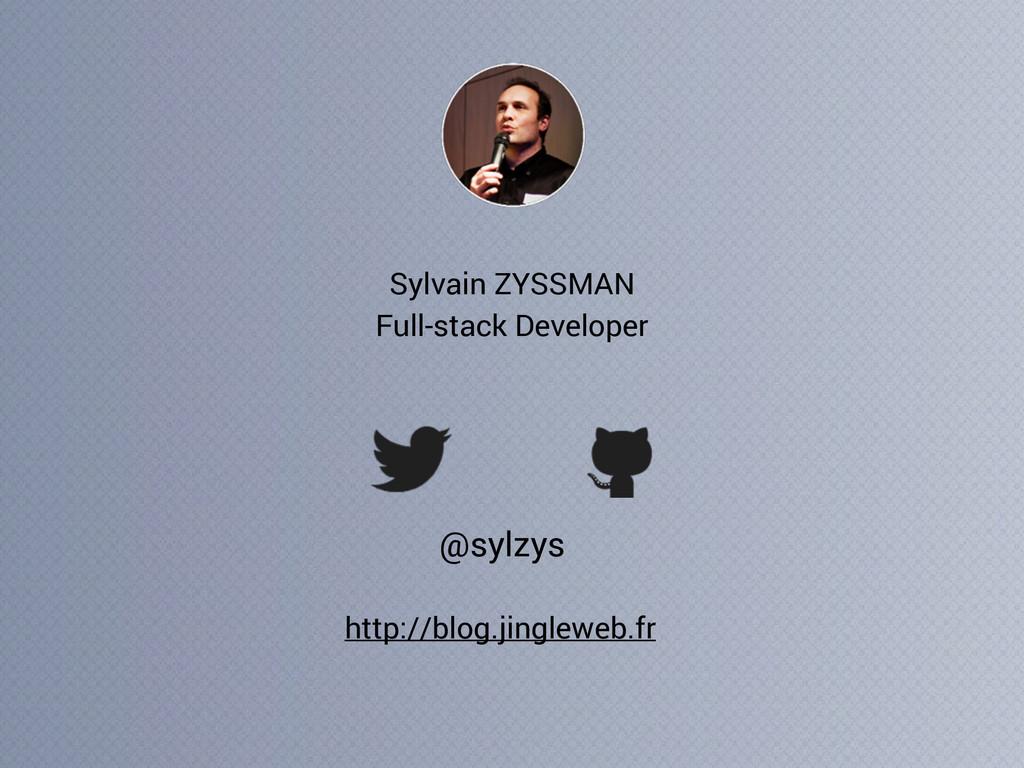 Sylvain ZYSSMAN @sylzys http://blog.jingleweb.f...