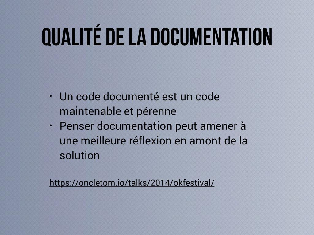 • Un code documenté est un code maintenable et ...