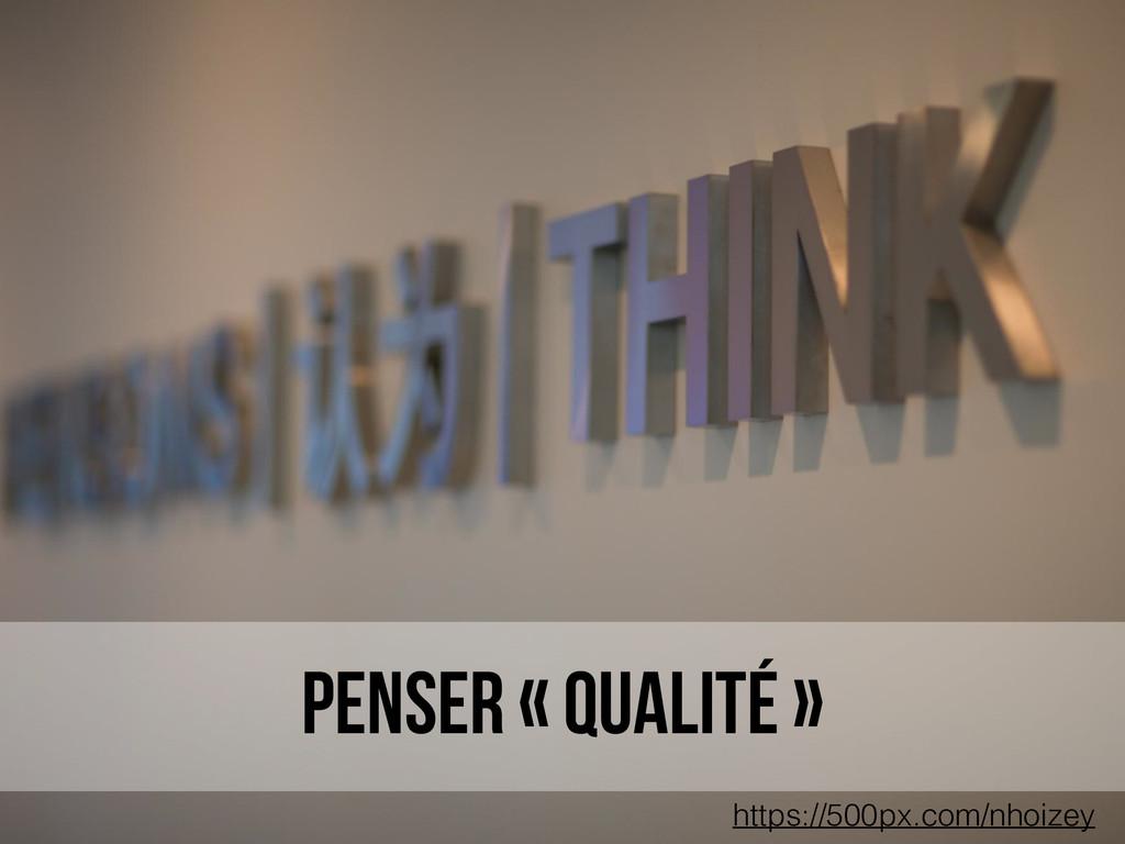 penser « qualité » https://500px.com/nhoizey
