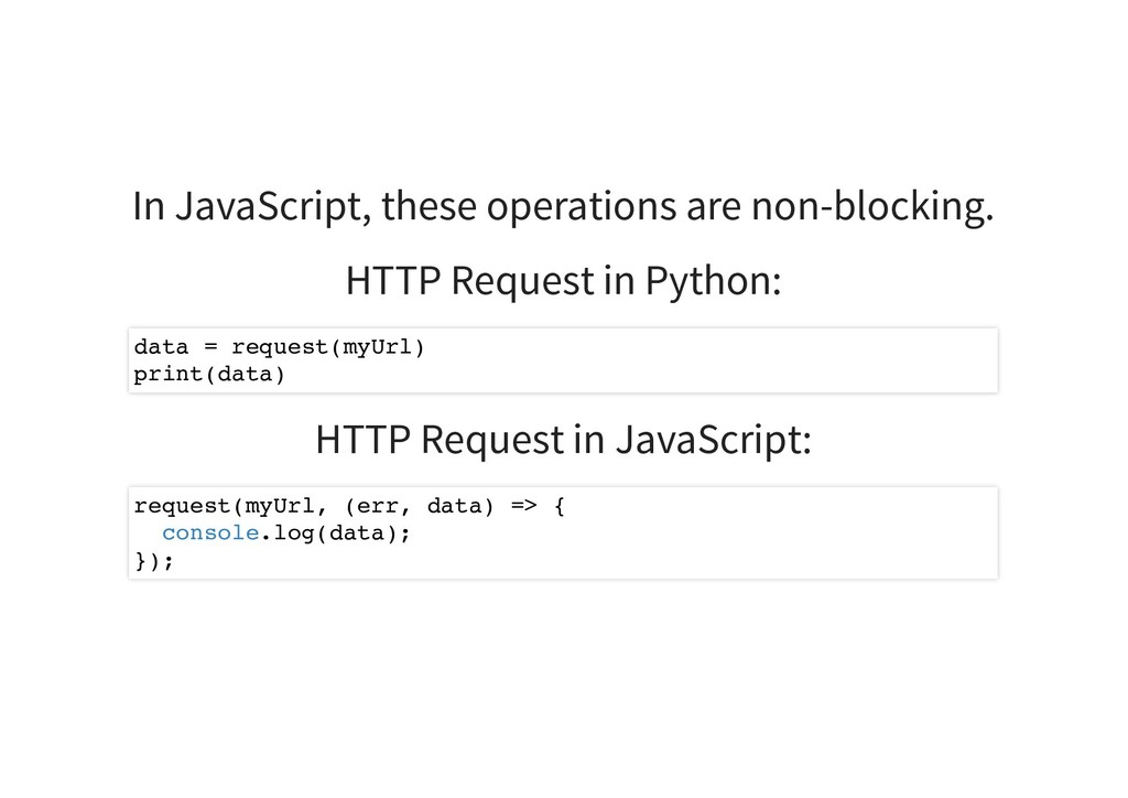 In JavaScript, these operations are non-blockin...