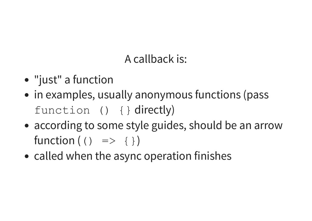 """A callback is: """"just"""" a function in examples, u..."""