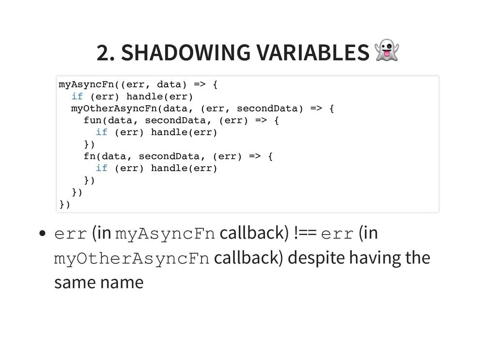 2. SHADOWING VARIABLES 2. SHADOWING VARIABLES e...