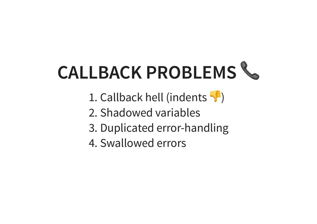 CALLBACK PROBLEMS CALLBACK PROBLEMS 1. Callback...
