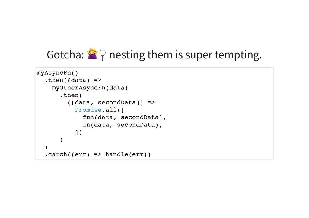 Gotcha: ♀ nesting them is super tempting. myAsy...