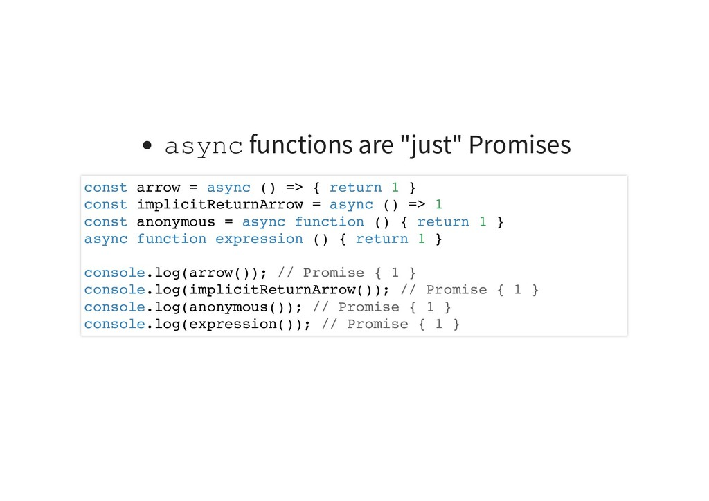 """async functions are """"just"""" Promises const arrow..."""