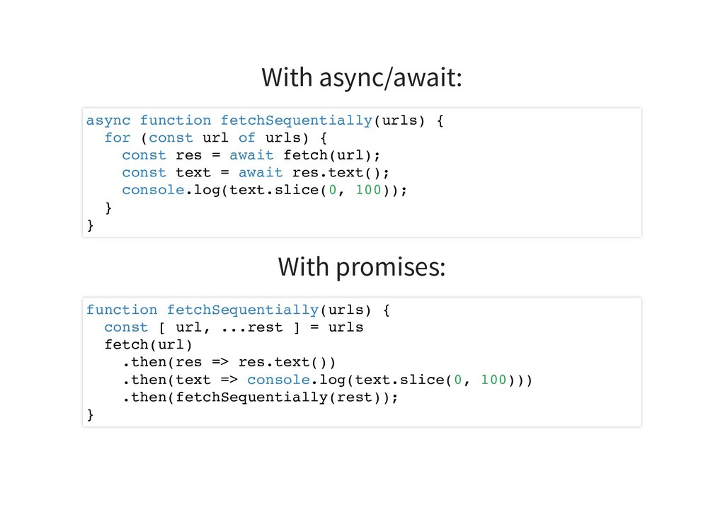 With async/await: With promises: async function...