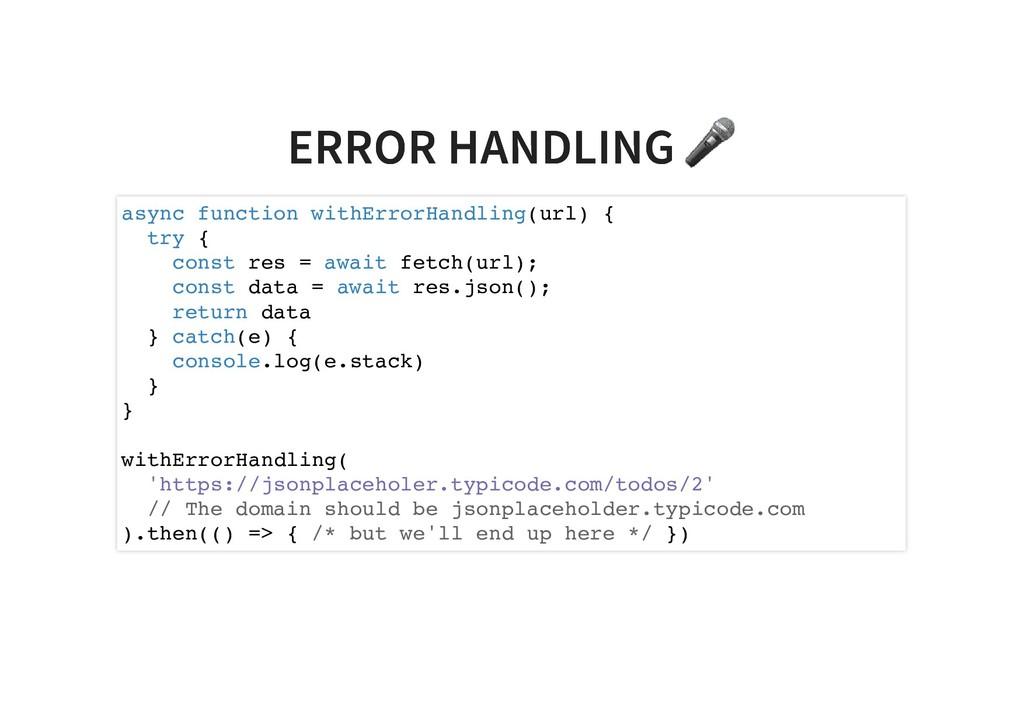 ERROR HANDLING ERROR HANDLING async function wi...