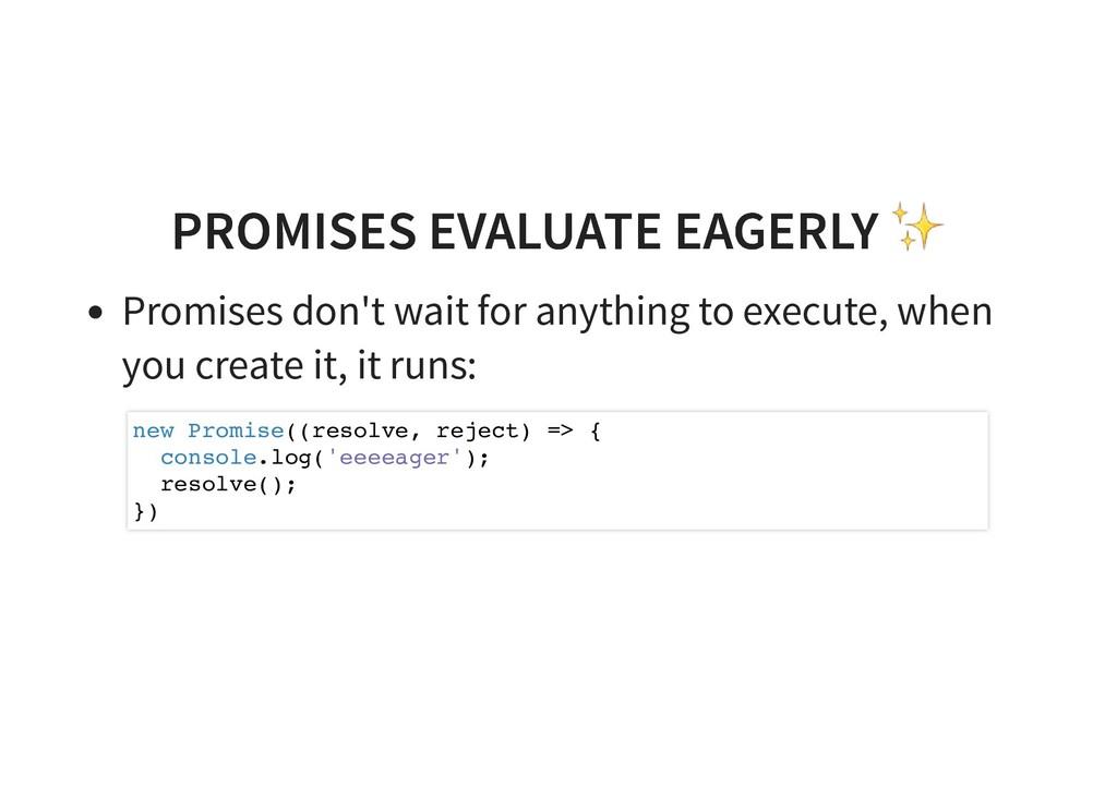 PROMISES EVALUATE EAGERLY ✨ PROMISES EVALUATE E...