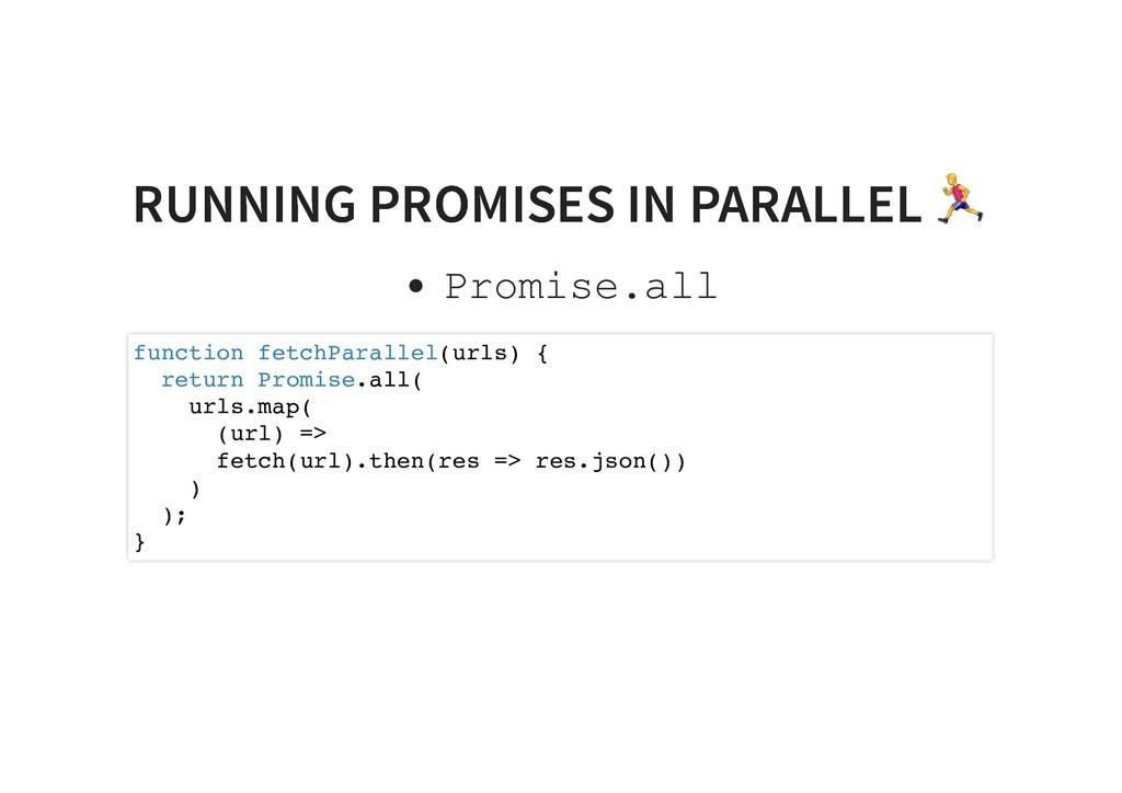 RUNNING PROMISES IN PARALLEL RUNNING PROMISES I...