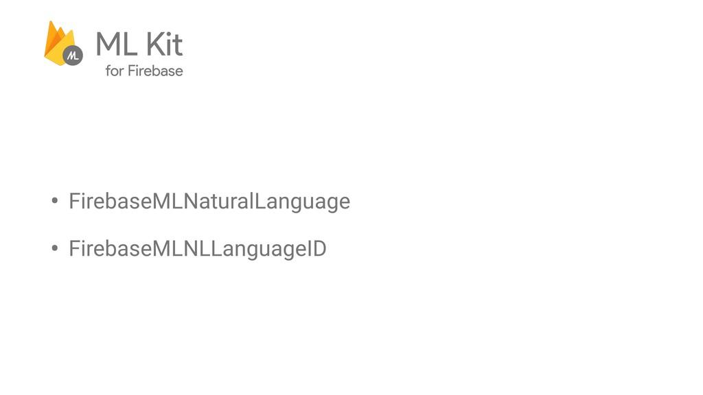 • FirebaseMLNaturalLanguage • FirebaseMLNLLangu...