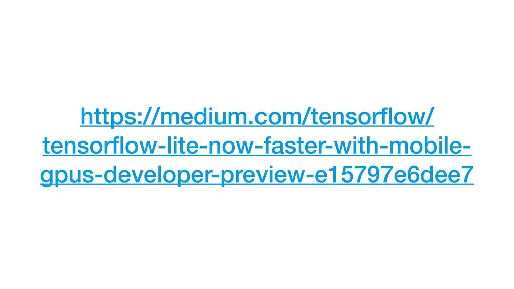 https://medium.com/tensorflow/ tensorflow-lite-no...
