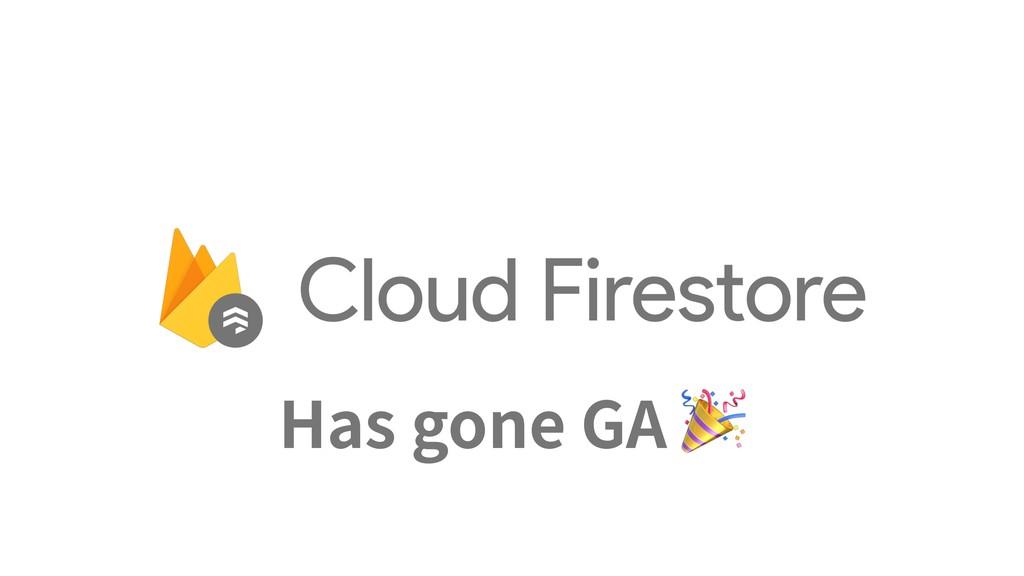 Has gone GA