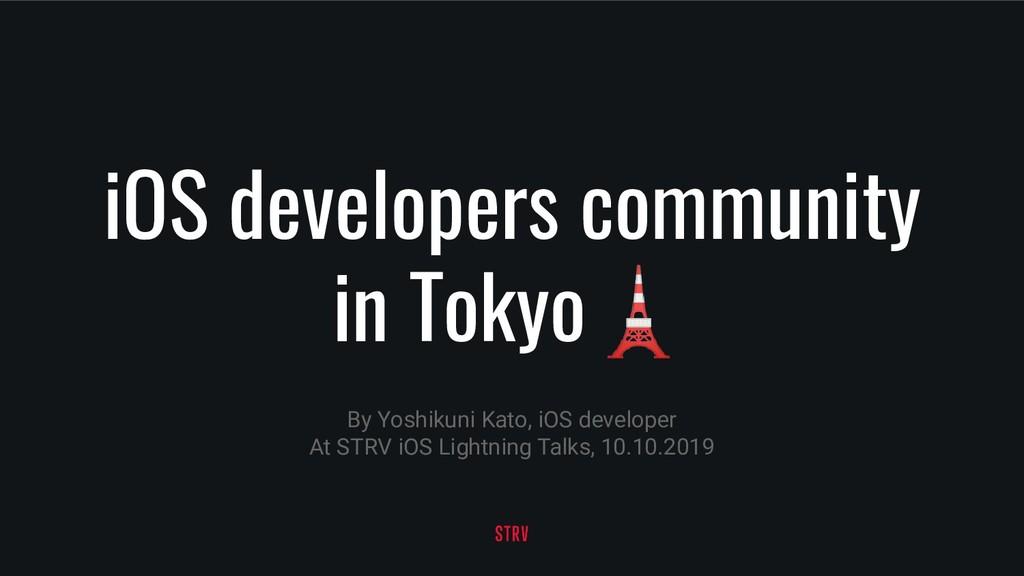 iOS developers community in Tokyo By Yoshikuni ...