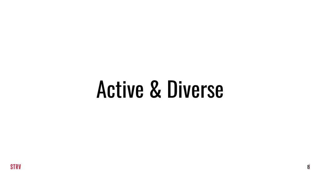 8 Active & Diverse