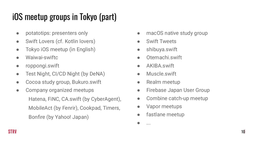 iOS meetup groups in Tokyo (part) ● potatotips:...