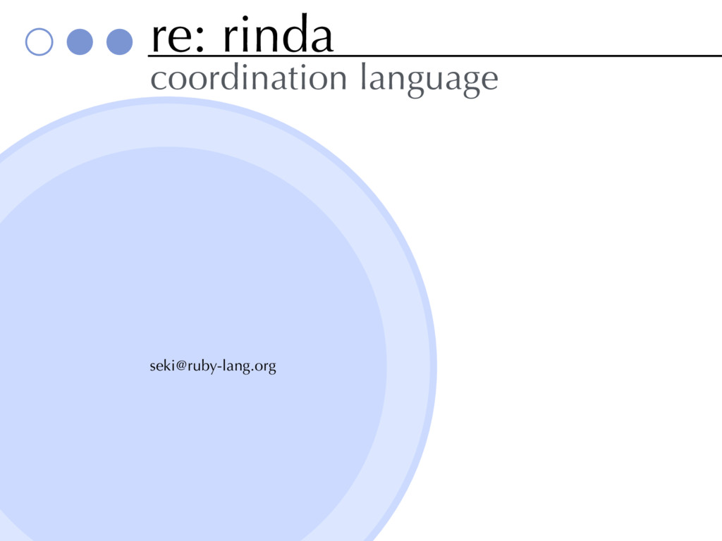 re: rinda coordination language seki@ruby-lang....