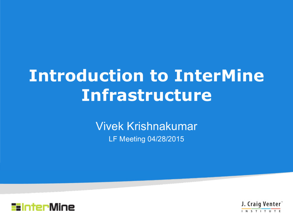 Introduction to InterMine Infrastructure Vivek ...