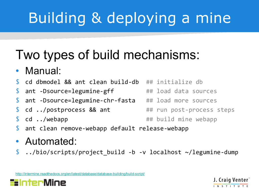 Building & deploying a mine Two types of build ...