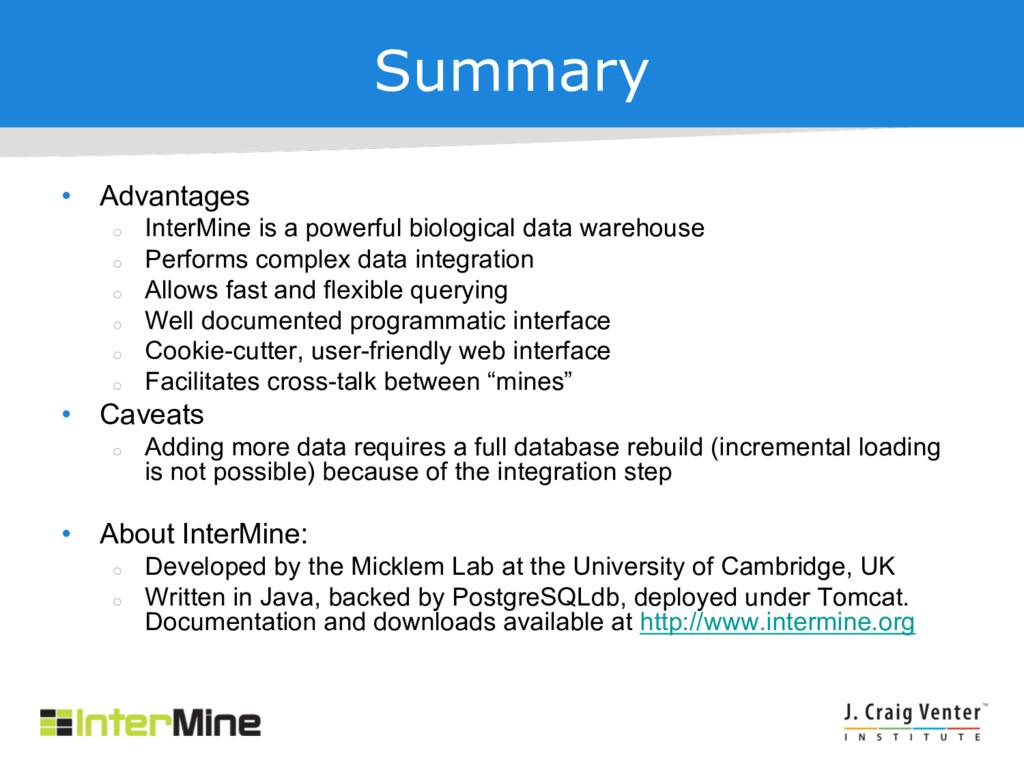 Summary • Advantages ¡ InterMine is a powerful ...