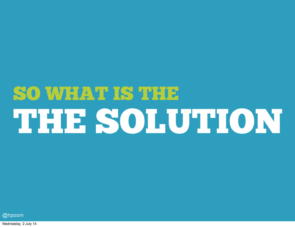 SO WHAT IS THE THE SOLUTION @hpoom Wednesday, 2...