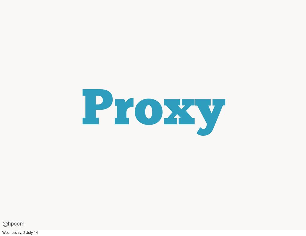 Proxy @hpoom Wednesday, 2 July 14