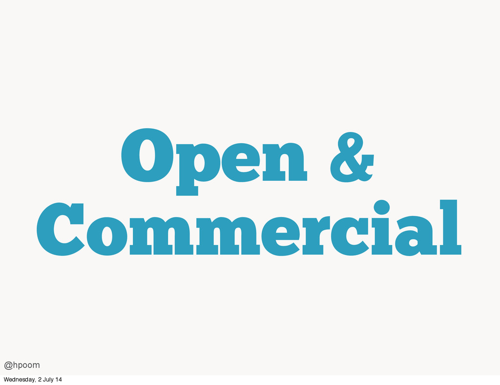 Open & Commercial @hpoom Wednesday, 2 July 14
