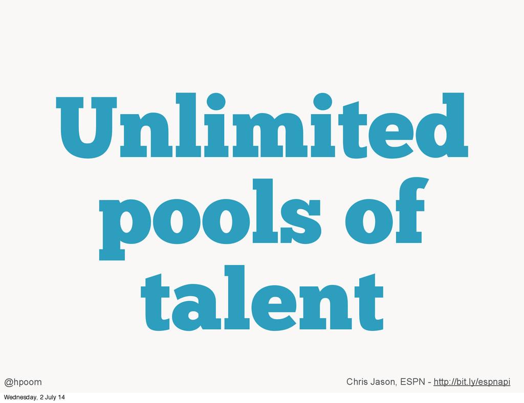 Unlimited pools of talent @hpoom Chris Jason, E...
