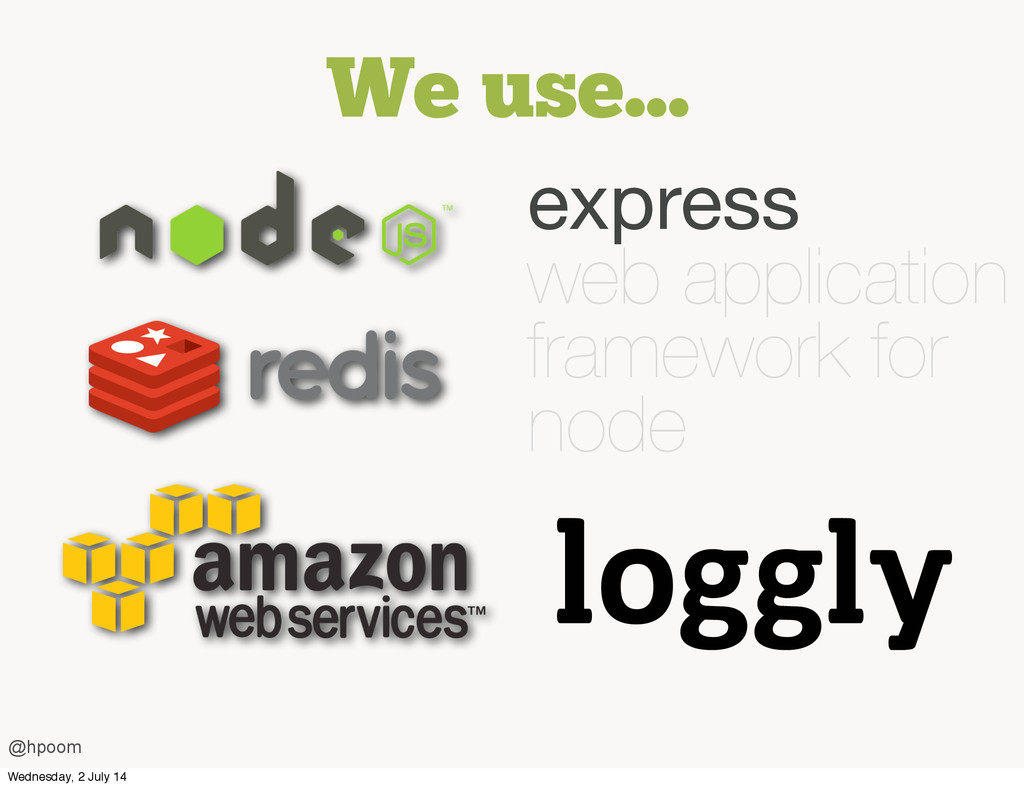 We use... @hpoom express web application framew...
