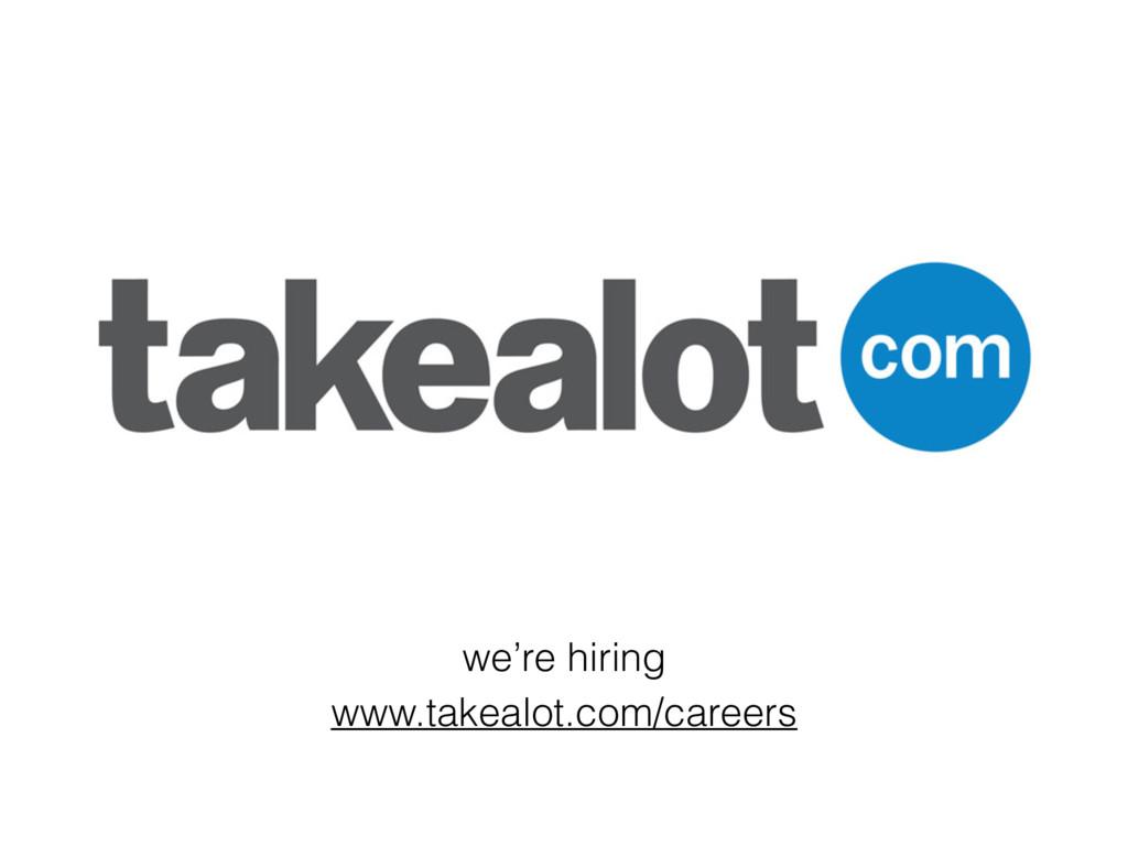 www.takealot.com/careers we're hiring