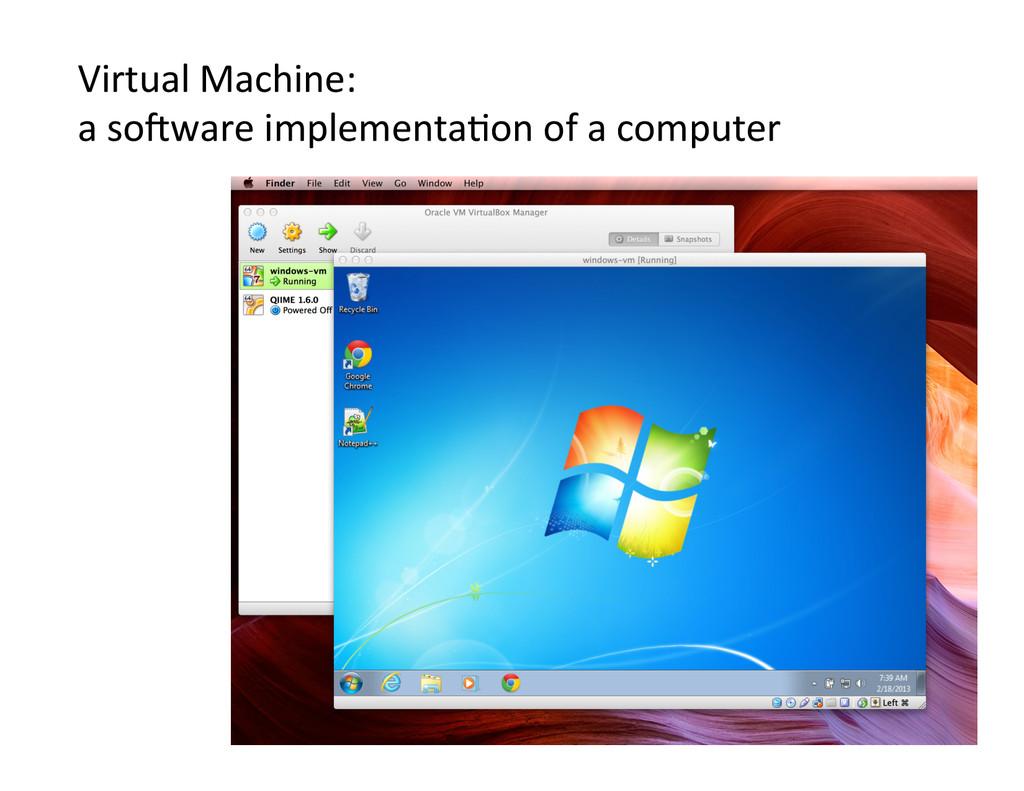 Virtual Machine:   a solware imp...