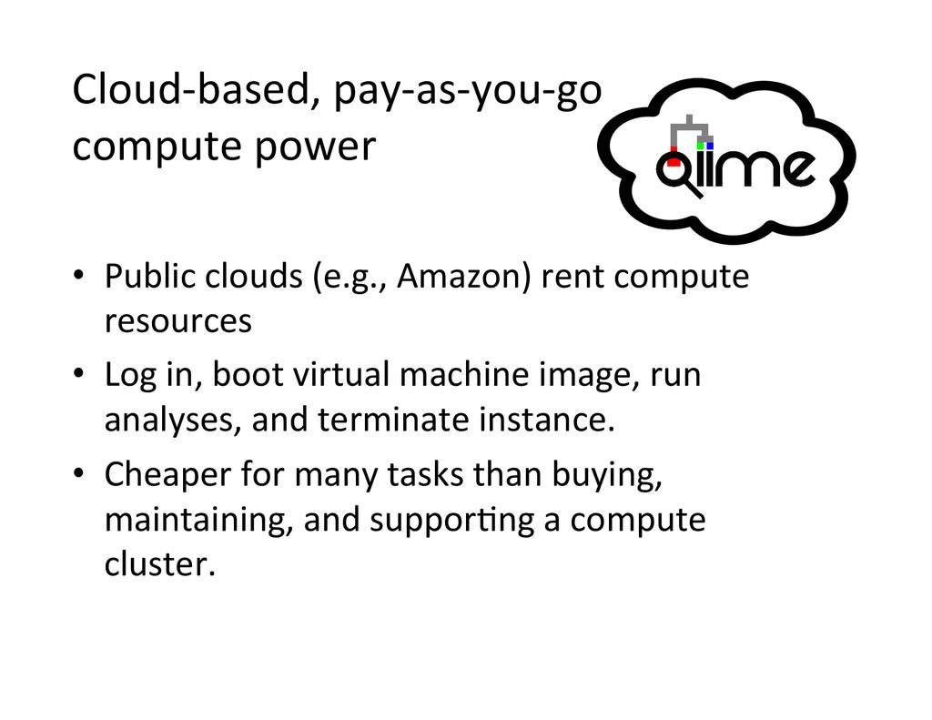 Cloud-‐based, pay-‐as-‐you-‐go  compu...
