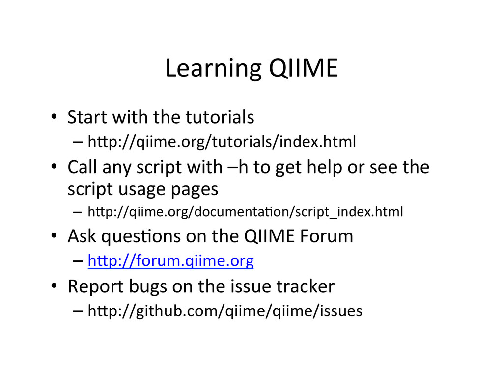 Learning QIIME  • Start with the...