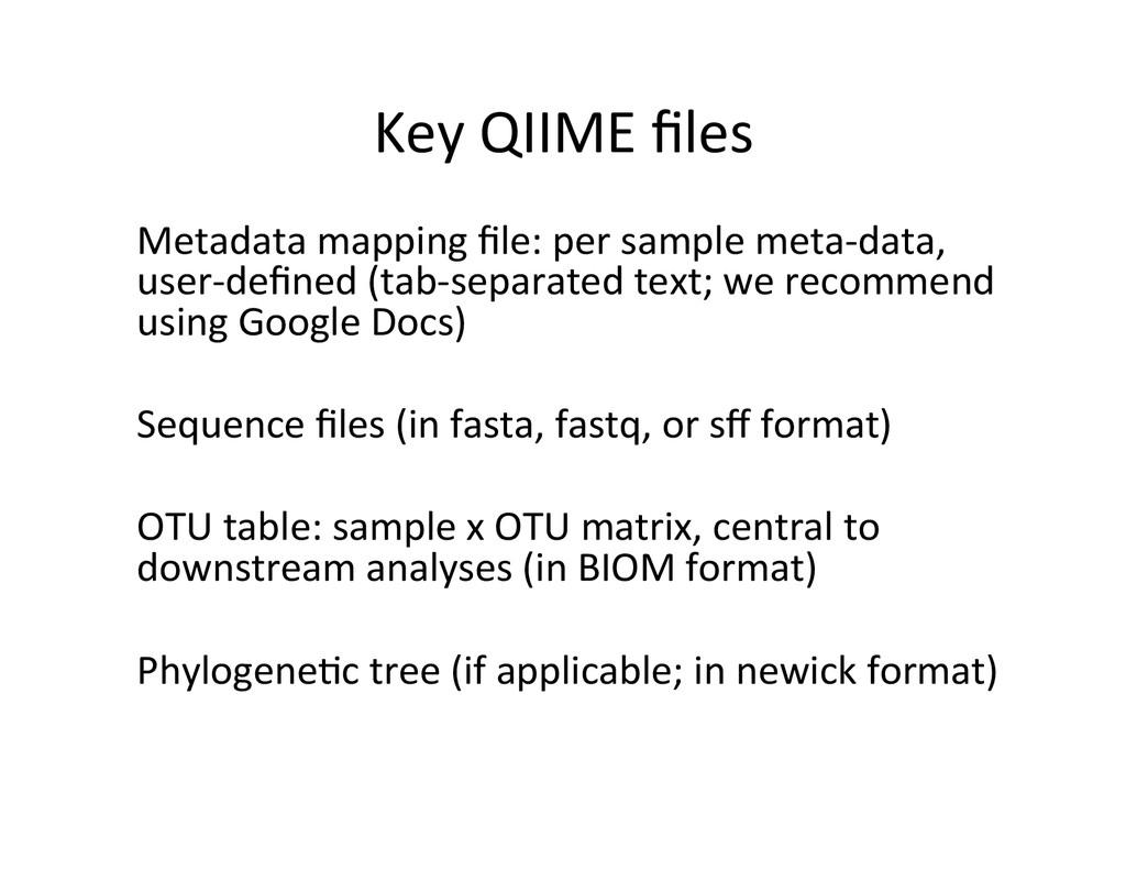 Key QIIME files  Metadata mapping ...