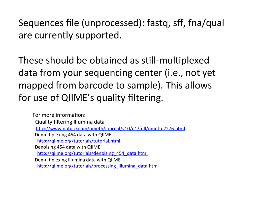 Sequences file (unprocessed): fastq, ...
