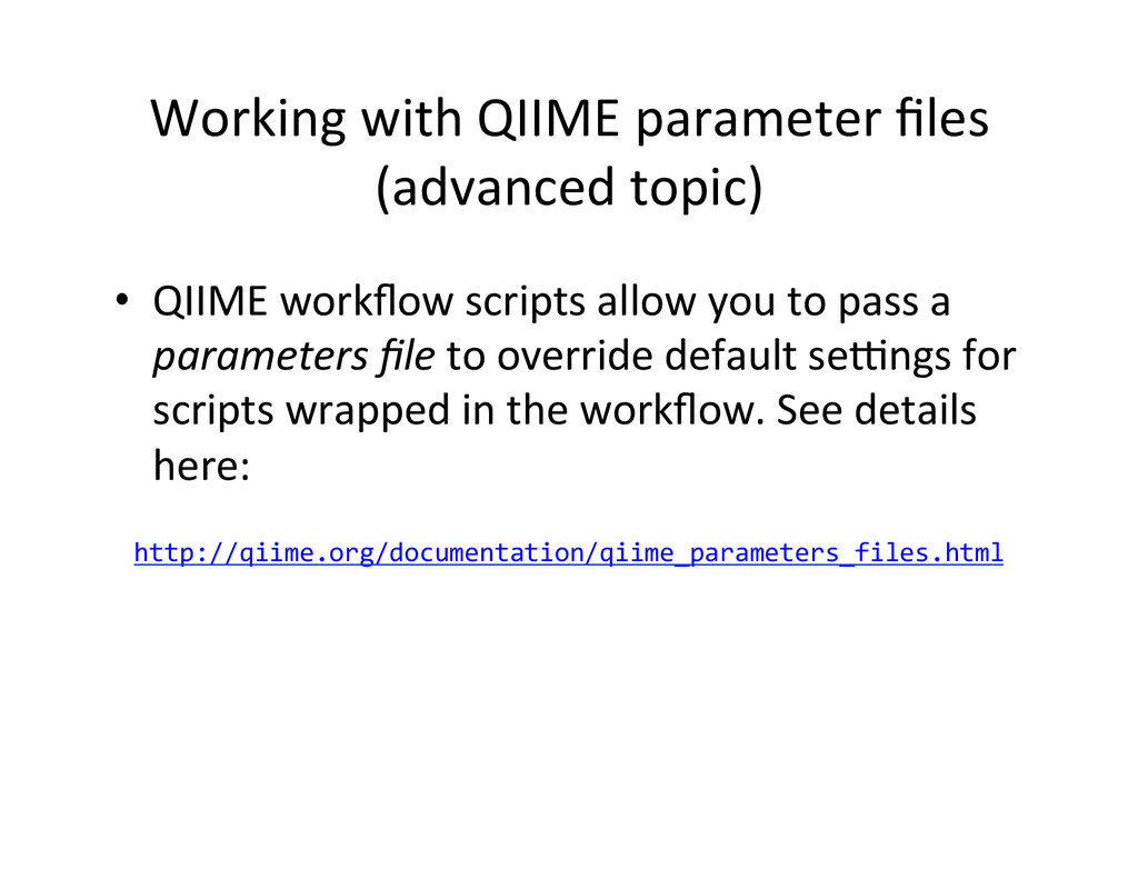 Working with QIIME parameter files...