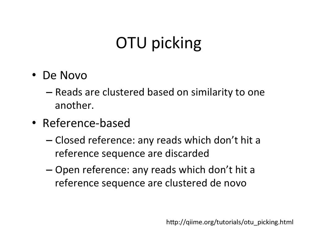 OTU picking  • De Novo   –Read...
