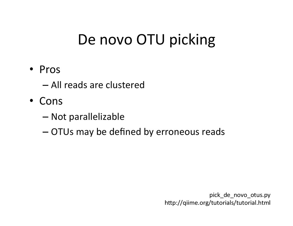 De novo OTU picking  • Pros  –...
