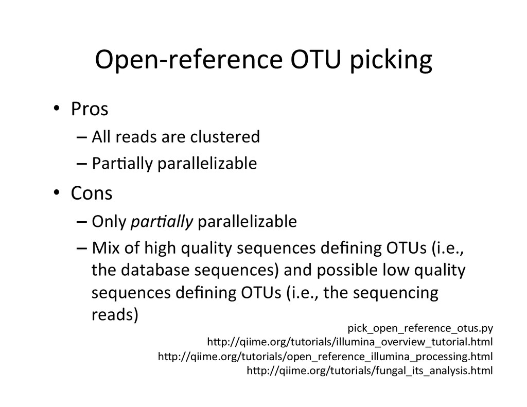 Open-‐reference OTU picking  • Pros...
